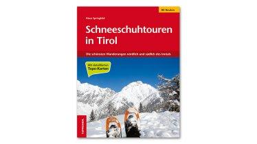 Buch: Schneeschuhtouren in Tirol (ISBN 978-88-7073-745-5), © Tappeiner Verlag/Klaus Springfeld