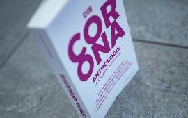 Ausnahmsweise mal gedruckt: Aus rund 900 Texten zur Coronakrise wurden 100 literarische Werke von 100 Autor:innen ausgewählt.